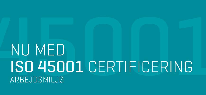 Vi er nu ISO 45001 certificeret – Arbejdsmiljøledelse